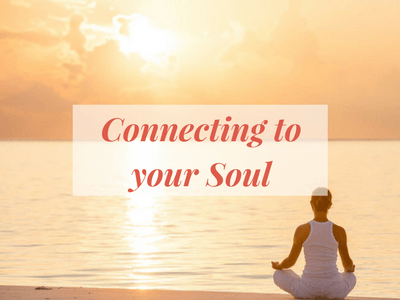 Connecting to your Soul